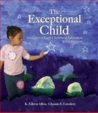 Exceptional Child : Inclusion in Early Childhood Education, Allen, Eileen K. and Cowdery, Glynnis Edwards, 1418074012