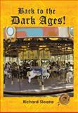 Back to the Dark Ages!, Richard Sloane, 146697401X