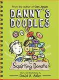 Danny's Doodles: the Squirting Donuts, David D. Adler, 1492614017
