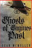 Ghosts of Engines Past, Sean McMullen, 1492924016