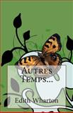 Autres Temps..., Edith Wharton, 1496124014
