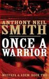 Once a Warrior, Anthony Smith, 1499714017