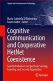 Cognitive Communication and Cooperative HetNet Coexistence : Selected Advances on Spectrum Sensing, Learning, and Security Approaches, , 3319014013