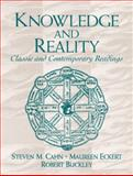 Knowledge and Reality : Classic and Contemporary Readings, Cahn, Steven M. and Eckert, Maureen, 0130424013