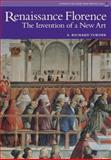 Renaissance Florence : The Invention of a New Art, Turner, Richard A., 0131344013