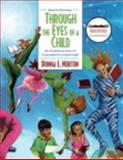 Through the Eyes of a Child : An Introduction to Children's Literature (with MyEducationKit), Norton, Donna E. and Norton, Saundra, 0137074018