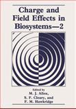 Charge and Field Effects in Biosystems, M.J. Allen, F.M. Hawkridge, S.F. Cleary, 0306434016