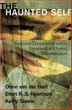 Haunted Self : Structural Dissociation and the Treatment of Chronic Traumatization, Nijenhuis, Ellert R. S. and Steele, Kathy, 0393704017
