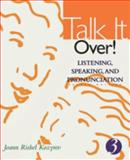 Talk It Over! : Listening, Speaking, and Pronunciation, Kozyrev, Joann Rishel, 0618144013