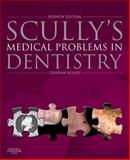 Scully's Medical Problems in Dentistry, Scully, Crispian, 0702054011