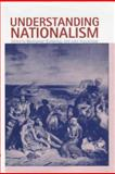 Understanding Nationalism, Guibernau, Montserrat and Hutchinson, John, 0745624014