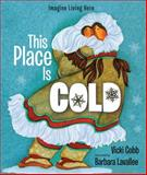 This Place Is Cold, Vicki Cobb, 0802734014
