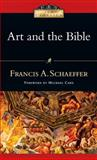 Art and the Bible, Francis A. Schaeffer, 083083401X