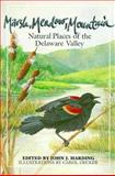 Marsh, Meadow, Mountain : Natural Places of the Delaware Valley, Harding, John, 0877224013