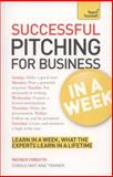 Successful Pitching in a Week, Patrick Forsyth, 1444184016