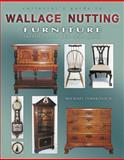 Collector's Guide to Wallace Nutting Furniture, Michael Ivankovich, 1574324012
