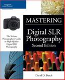 Mastering Digital SLR Photography, Busch, David D., 1598634011