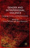 Gender and Interpersonal Violence : Language, Action and Representation, Throsby, Karen, 0230574017