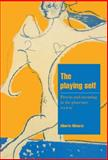 The Playing Self : Person and Meaning in the Planetary Society, Melucci, Alberto, 0521564018