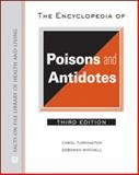 The Encyclopedia of Poisons and Antidotes, Turkington, Carol and Holstege, Christopher P., 0816064016