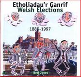 Welsh Elections, 1885-1997, Beti Jones, 0862434017