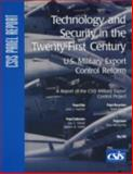 Technology and Security in the Twenty-First Century : U. S. Military Export Control Reform, Hamre, John J. and Farrar, Jay C., 0892064013