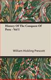 History of the Conquest of Peru -, William Hickling Prescott, 1408604019