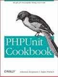 PHPUnit Cookbook, Bergmann, Sebastian and Priebsch, Stefan, 1449364012