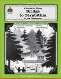 A Guide for Using Bridge to Terabithia in the Classroom, John Carratello and Patty Carratello, 1557344019