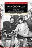 Pancho Villa and the Mexican Revolution, Manuel Plana, 1566564018