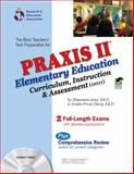Praxis II Elementary Education : Curriculum, Instruction and Assessment Test Code 0011, Grey, Shannon and Research and Education Association Staff, 0738604011