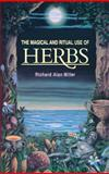 The Magical and Ritual Use of Herbs, Richard Alan Miller, 0892814012
