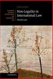 Non-Legality in International Law : Unruly Law, Johns, Fleur, 1107014018