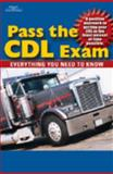 Pass the CDL Exam : Everything You Need to Know, Adams, Alice, 1401804012