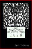 The Adventures of White Fang, Jack Jack London, 1500354015