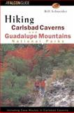 Hiking Carlsbad Caverns and Guadalupe Mountains National Parks, Bill Schneider, 1560444010