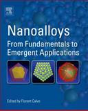 Nanoalloys : From Fundamentals to Emergent Applications, , 0123944015