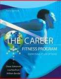 The Career Fitness Program : Exercising Your Options, Sukiennik, Diane and Raufman, Lisa, 0321944011