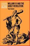 William III and the Godly Revolution, Claydon, Tony, 0521544017