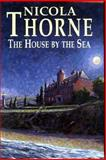 House by the Sea, Nicola Thorne, 0727874012