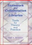 Teamwork and Collaboration in Libraries 9780789014016