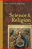 Science and Religion, 400 B. C. to A. D. 1550 : From Aristotle to Copernicus, Grant, Edward, 0801884012