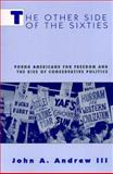 The Other Side of the Sixties : Young Americans for Freedom and the Rise of Conservative Politics, Andrew, John A., III, 0813524016