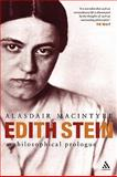 Edith Stein : The Philosophical Background, MacIntyre, Alasdair, 0826494013