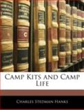 Camp Kits and Camp Life, Charles Stedman Hanks, 1144874017