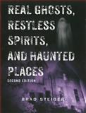 Real Ghosts, Restless Spirits, and Haunted Places 2nd Edition