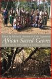 African Sacred Groves : Ecological Dynamics and Social Change, Sheridan Nyamweru Staff, 1847014011