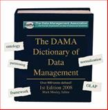The DAMA Dictionary of Data Management Enterprise Server Version, DAMA International, 1935504010