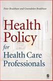 Health Policy for Health Care Professionals, Bradshaw, Peter L. and Bradshaw, Gwendolen, 0761974016