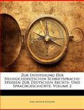 Zur Entstehung der Neuhochdeutschen Schriftsprache, Emil Arthur Gutjahr, 1148444017